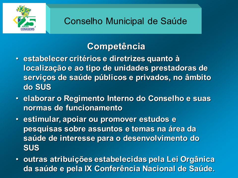 Competência estabelecer critérios e diretrizes quanto à localização e ao tipo de unidades prestadoras de serviços de saúde públicos e privados, no âmb