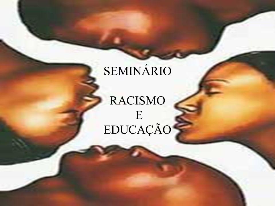 SEMINÁRIO RACISMO E EDUCAÇÃO