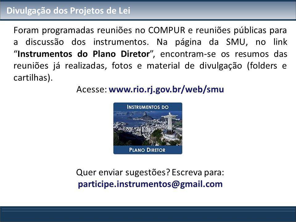Divulgação dos Projetos de Lei Foram programadas reuniões no COMPUR e reuniões públicas para a discussão dos instrumentos. Na página da SMU, no linkIn
