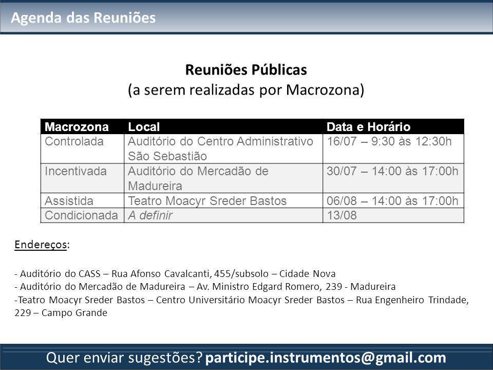 Agenda das Reuniões Reuniões Públicas (a serem realizadas por Macrozona) Endereços: - Auditório do CASS – Rua Afonso Cavalcanti, 455/subsolo – Cidade