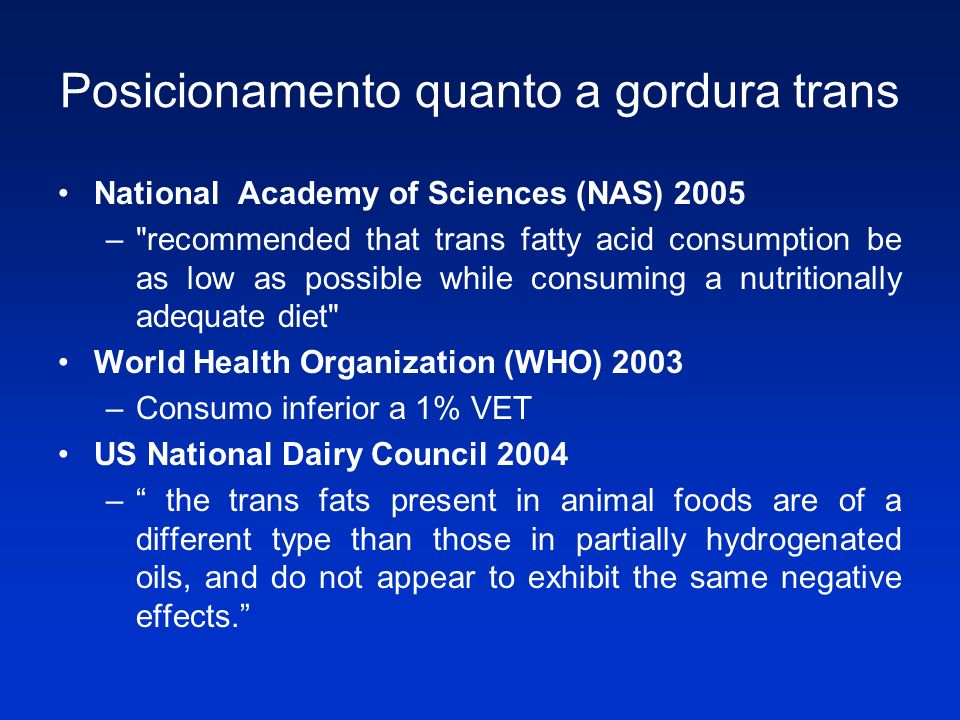Posicionamento quanto a gordura trans National Academy of Sciences (NAS) 2005 –