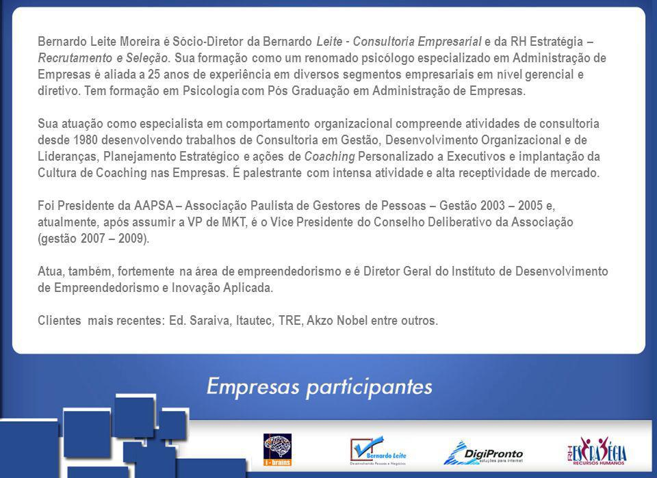 Bernardo Leite Moreira é Sócio-Diretor da Bernardo Leite - Consultoria Empresarial e da RH Estratégia – Recrutamento e Seleção. Sua formação como um r
