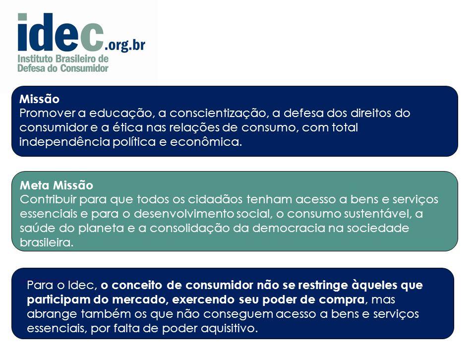 3 Missão Promover a educação, a conscientização, a defesa dos direitos do consumidor e a ética nas relações de consumo, com total independência política e econômica.