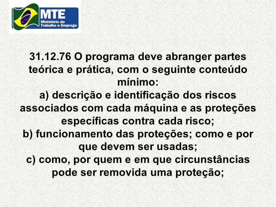 31.12.76 O programa deve abranger partes teórica e prática, com o seguinte conteúdo mínimo: a) descrição e identificação dos riscos associados com cad