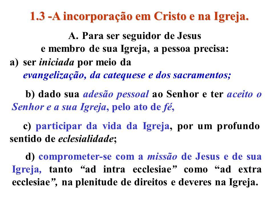 Tanto do ponto de vista ontológico e sacramental (o ser consagrado no Batismo-confirmação), B.