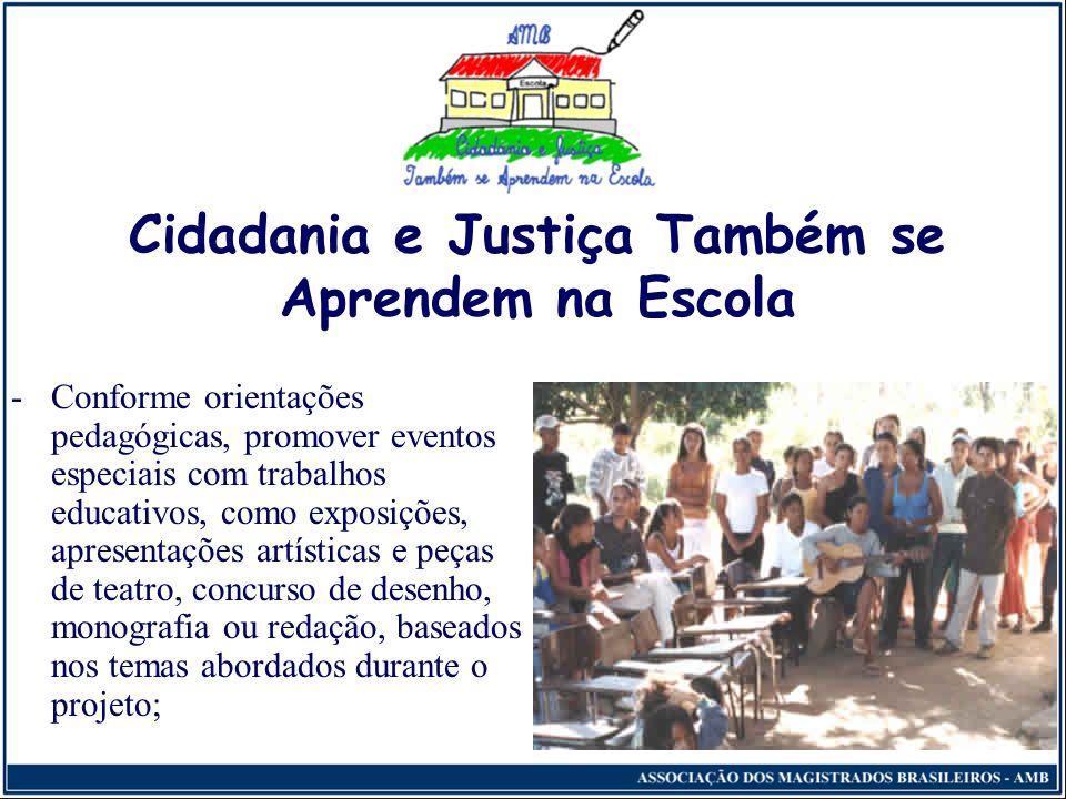 Cidadania e Justiça Também se Aprendem na Escola Organização do júri simulado pelos próprios professores e alunos, com orientação de magistrados, prom