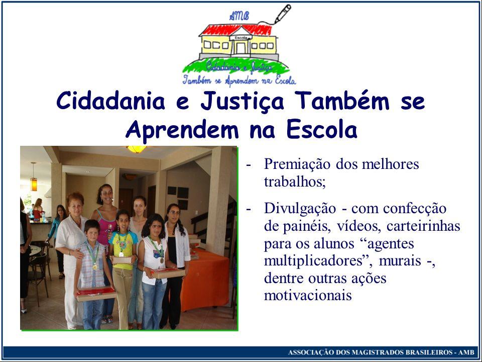 Cidadania e Justiça Também se Aprendem na Escola -Conforme orientações pedagógicas, promover eventos especiais com trabalhos educativos, como exposiçõ