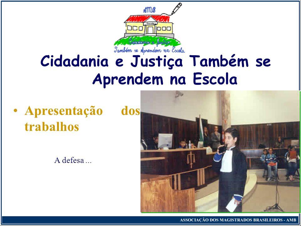 Cidadania e Justiça Também se Aprendem na Escola A tese da acusação...