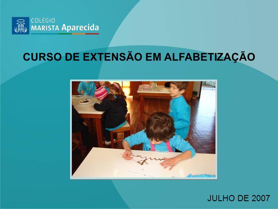 CURSO DE EXTENSÃO EM ALFABETIZAÇÃO JULHO DE 2007