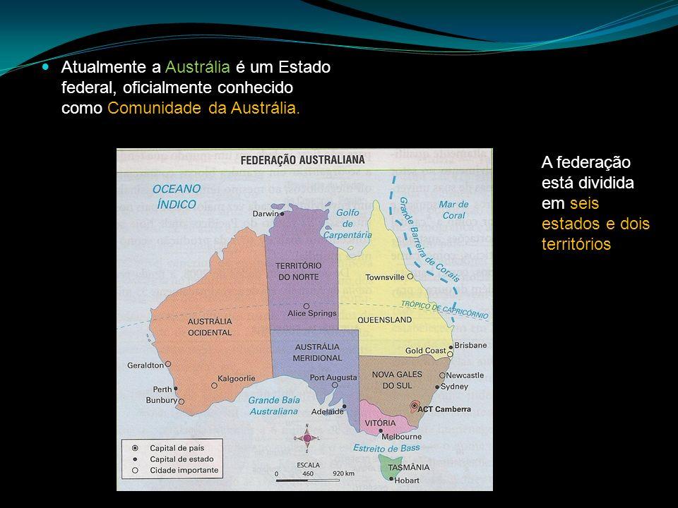 Atualmente a Austrália é um Estado federal, oficialmente conhecido como Comunidade da Austrália. A federação está dividida em seis estados e dois terr