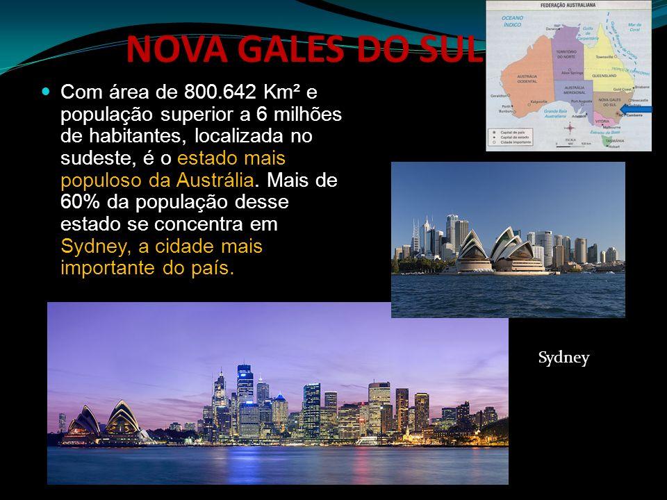 NOVA GALES DO SUL Com área de 800.642 Km² e população superior a 6 milhões de habitantes, localizada no sudeste, é o estado mais populoso da Austrália