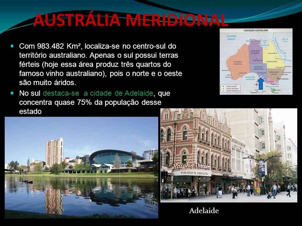 AUSTRÁLIA MERIDIONAL Com 983.482 Km², localiza-se no centro-sul do território australiano. Apenas o sul possui terras férteis (hoje essa área produz t