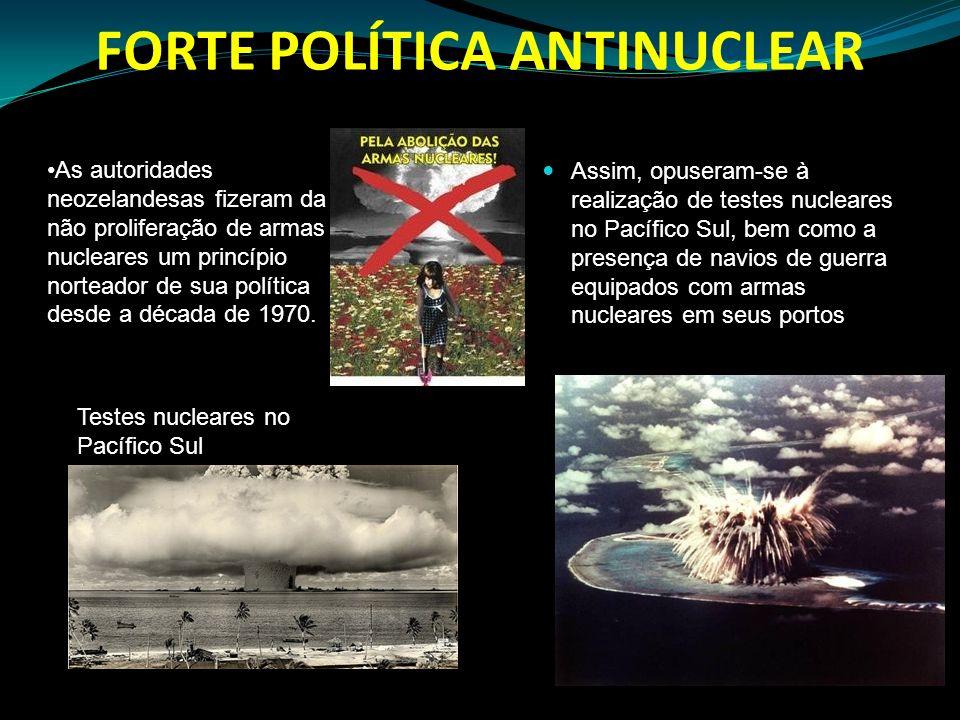 FORTE POLÍTICA ANTINUCLEAR Assim, opuseram-se à realização de testes nucleares no Pacífico Sul, bem como a presença de navios de guerra equipados com