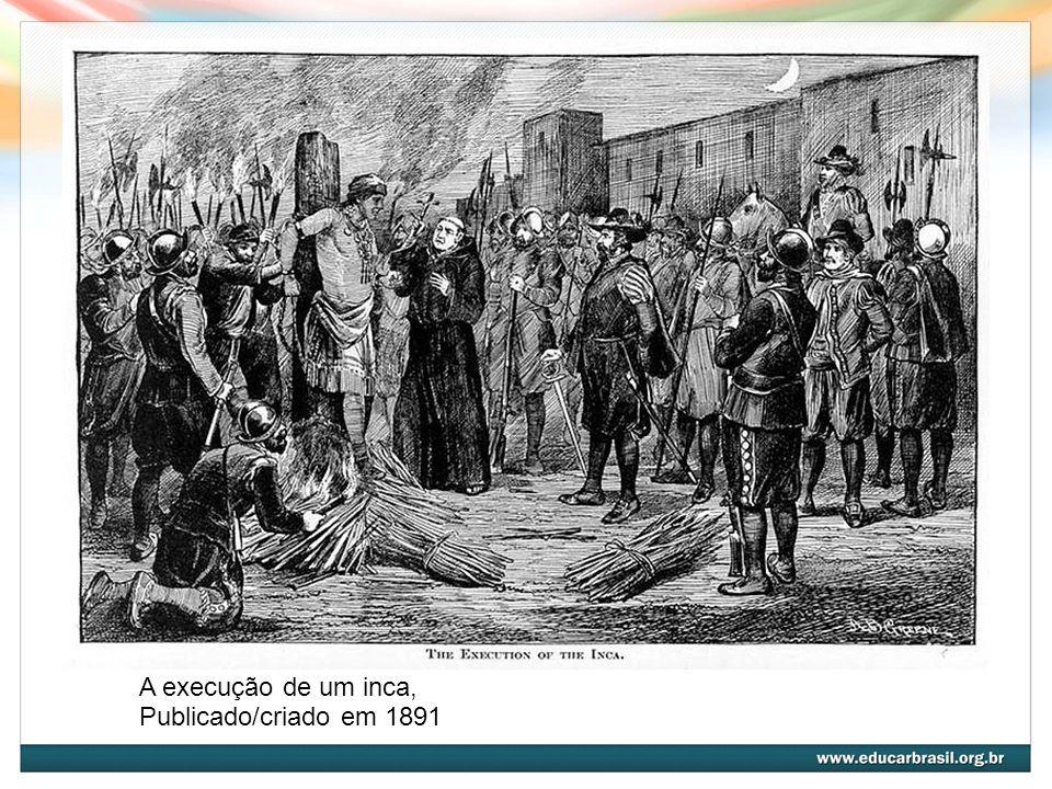 A execução de um inca, Publicado/criado em 1891