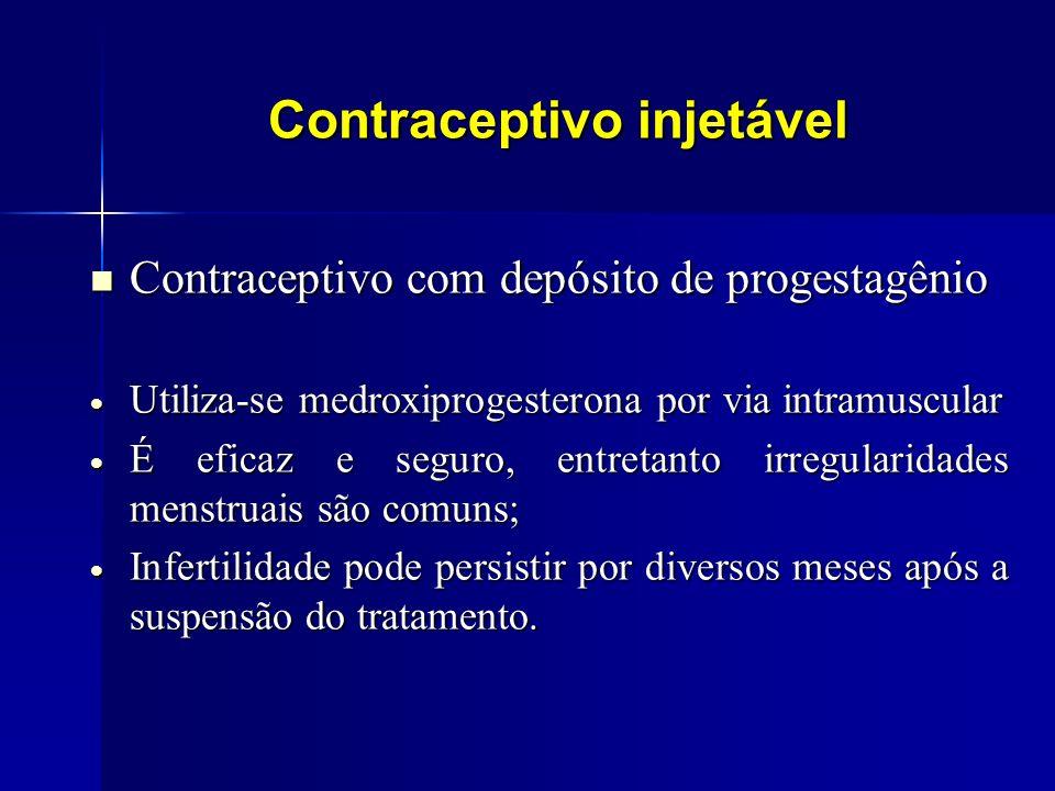 Contraceptivo injetável Contraceptivo com depósito de progestagênio Contraceptivo com depósito de progestagênio Utiliza-se medroxiprogesterona por via