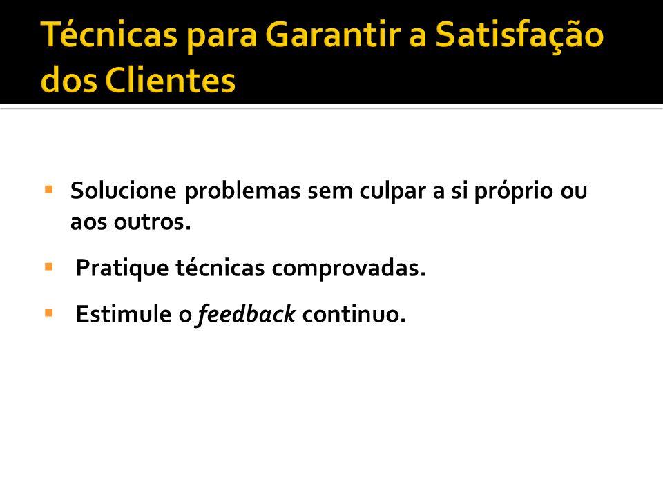 1 - Desenvolver a confiança e fidelidade dos clientes.