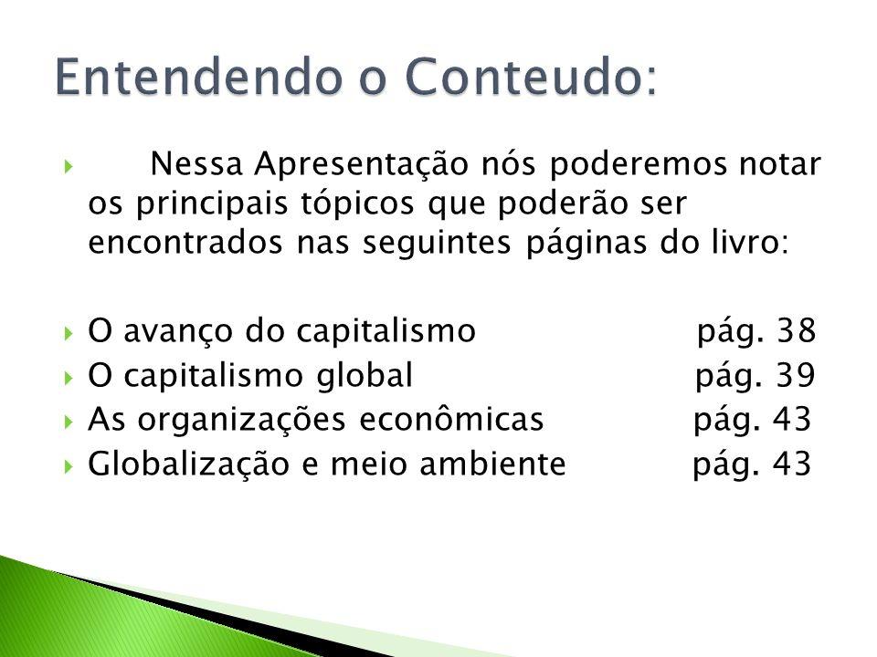 O período compreendido entre 1945 e 1970 é considerado a fase de maior prosperidade do capitalismo.