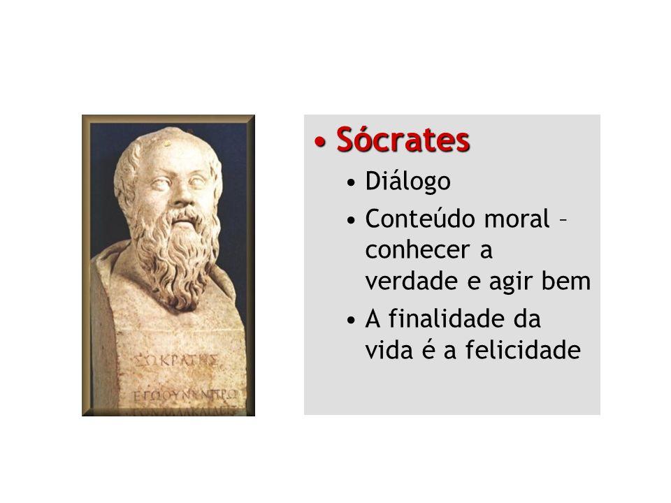 SócratesSócrates Diálogo Conteúdo moral – conhecer a verdade e agir bem A finalidade da vida é a felicidade