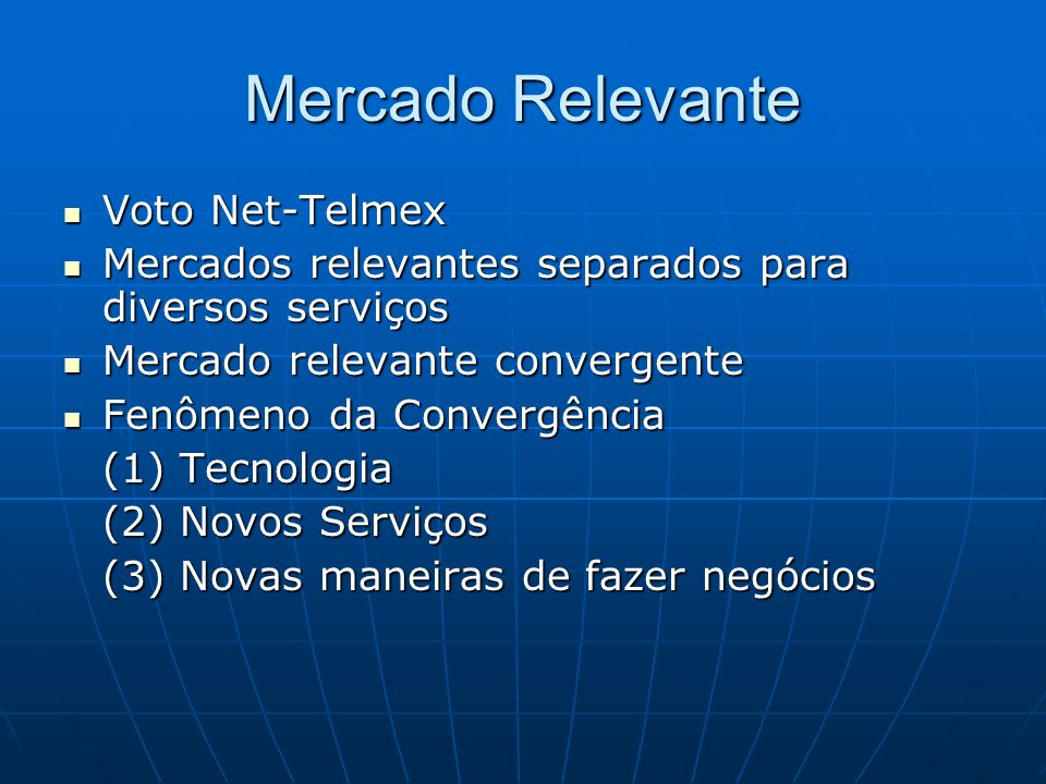 Mercado Relevante Voto Net-Telmex Voto Net-Telmex Mercados relevantes separados para diversos serviços Mercados relevantes separados para diversos ser