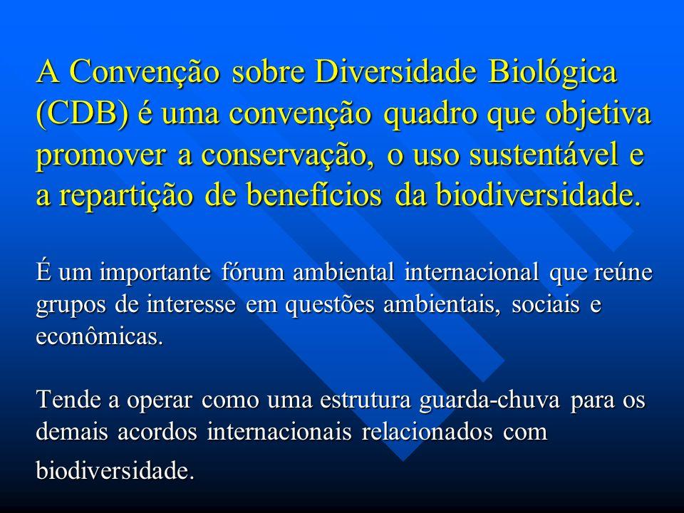 A Convenção sobre Diversidade Biológica (CDB) é uma convenção quadro que objetiva promover a conservação, o uso sustentável e a repartição de benefíci