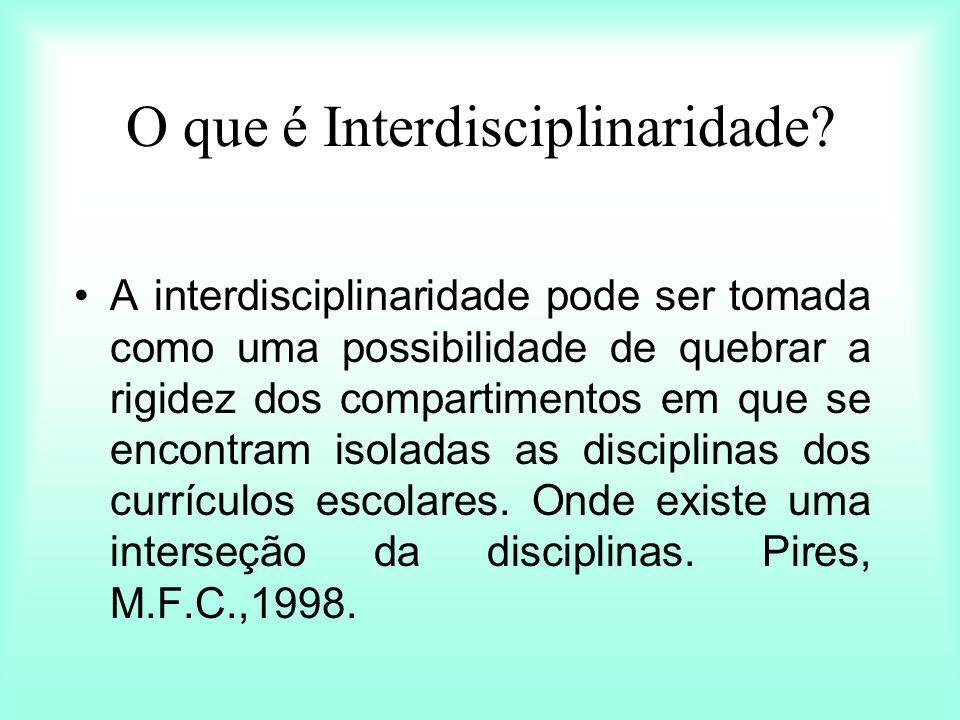 O que é Interdisciplinaridade? A interdisciplinaridade pode ser tomada como uma possibilidade de quebrar a rigidez dos compartimentos em que se encont