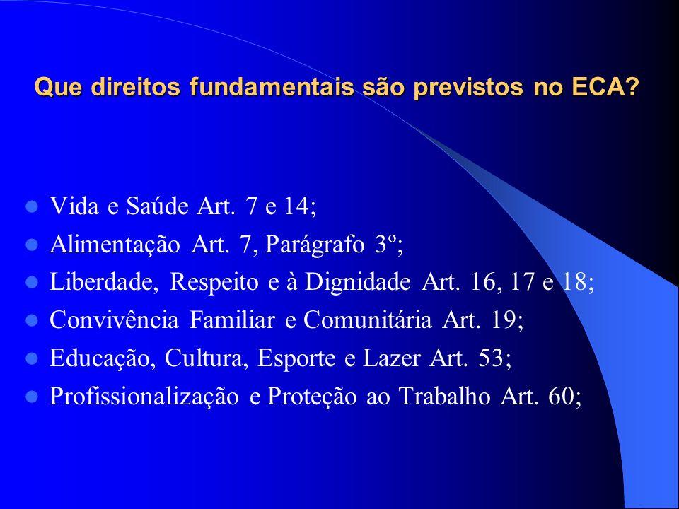 Que direitos fundamentais são previstos no ECA.Vida e Saúde Art.