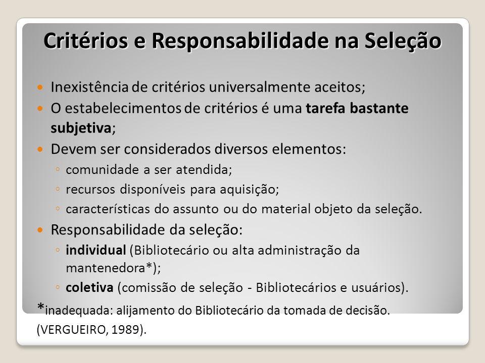 Inexistência de critérios universalmente aceitos; O estabelecimentos de critérios é uma tarefa bastante subjetiva; Devem ser considerados diversos ele
