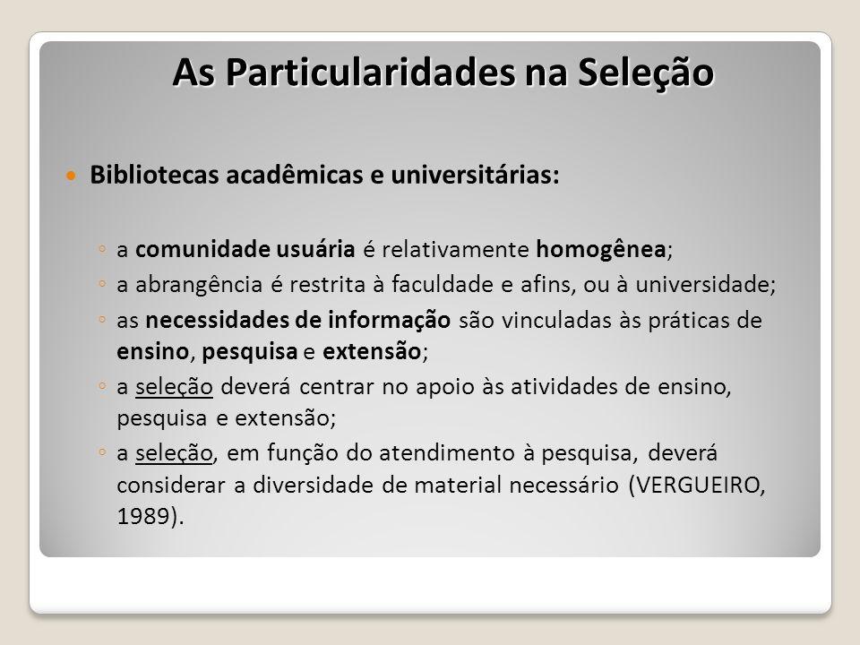 A função decisória do Bibliotecário: individualmente (responsável pela seleção); coletivamente (coordenador da comissão de seleção).