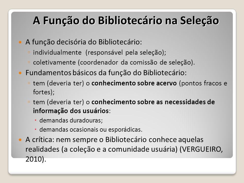 A função decisória do Bibliotecário: individualmente (responsável pela seleção); coletivamente (coordenador da comissão de seleção). Fundamentos básic
