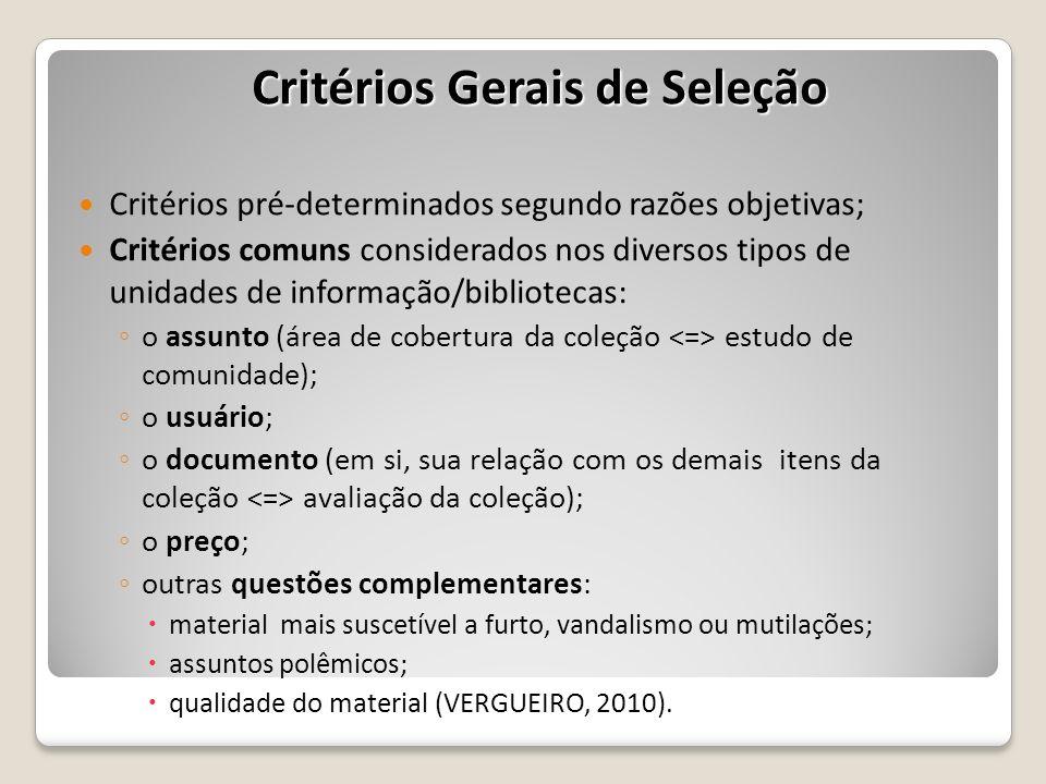 Critérios pré-determinados segundo razões objetivas; Critérios comuns considerados nos diversos tipos de unidades de informação/bibliotecas: o assunto