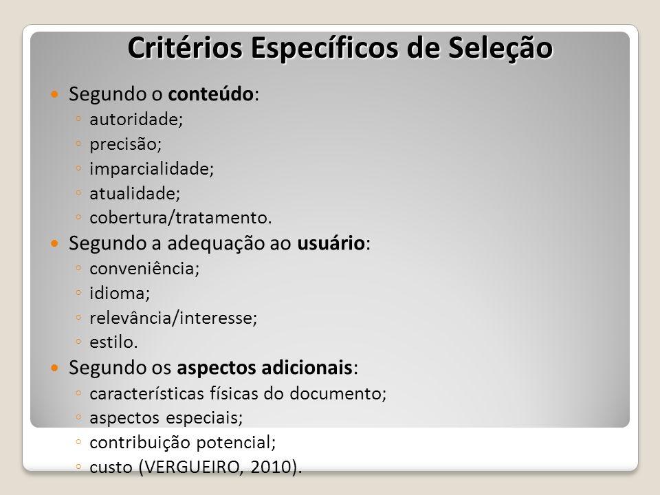 Segundo o conteúdo: autoridade; precisão; imparcialidade; atualidade; cobertura/tratamento. Segundo a adequação ao usuário: conveniência; idioma; rele