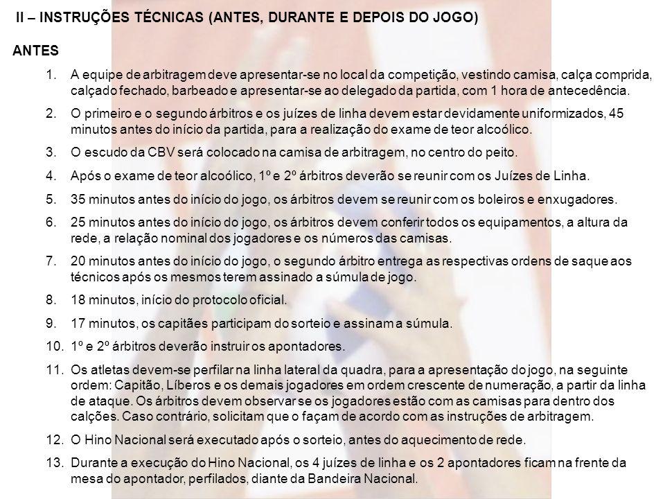 II – INSTRUÇÕES TÉCNICAS (ANTES, DURANTE E DEPOIS DO JOGO) ANTES (...