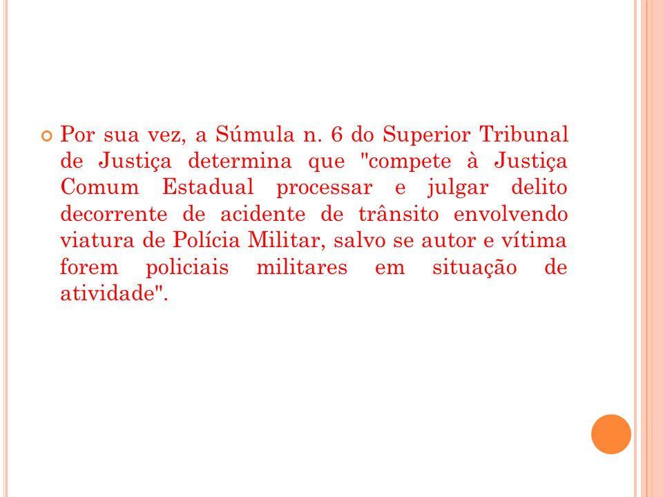 Por sua vez, a Súmula n. 6 do Superior Tribunal de Justiça determina que