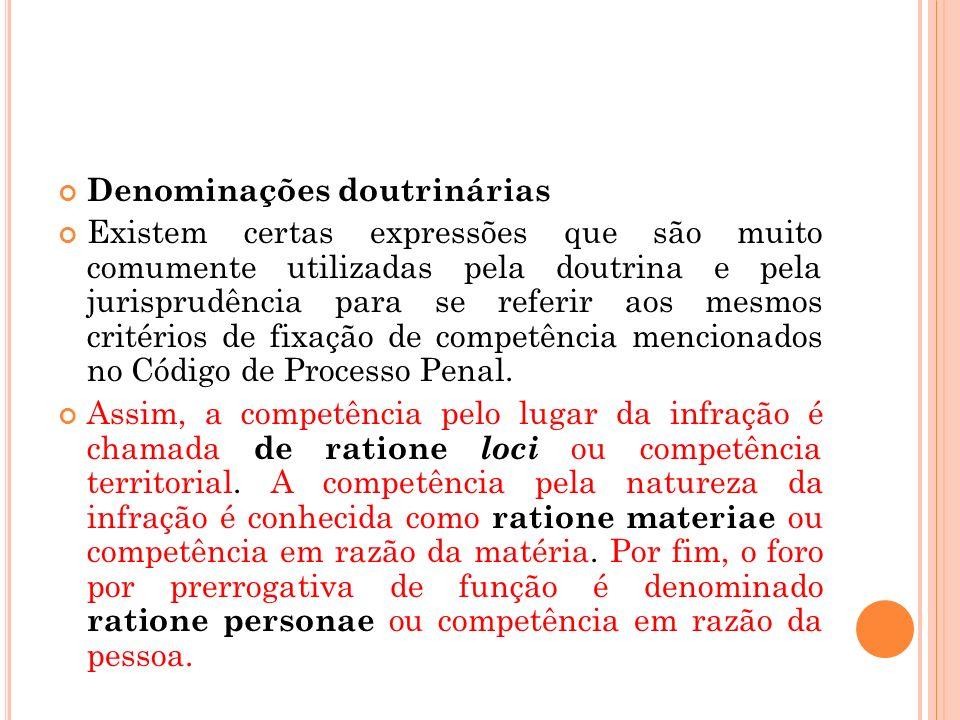 Denominações doutrinárias Existem certas expressões que são muito comumente utilizadas pela doutrina e pela jurisprudência para se referir aos mesmos