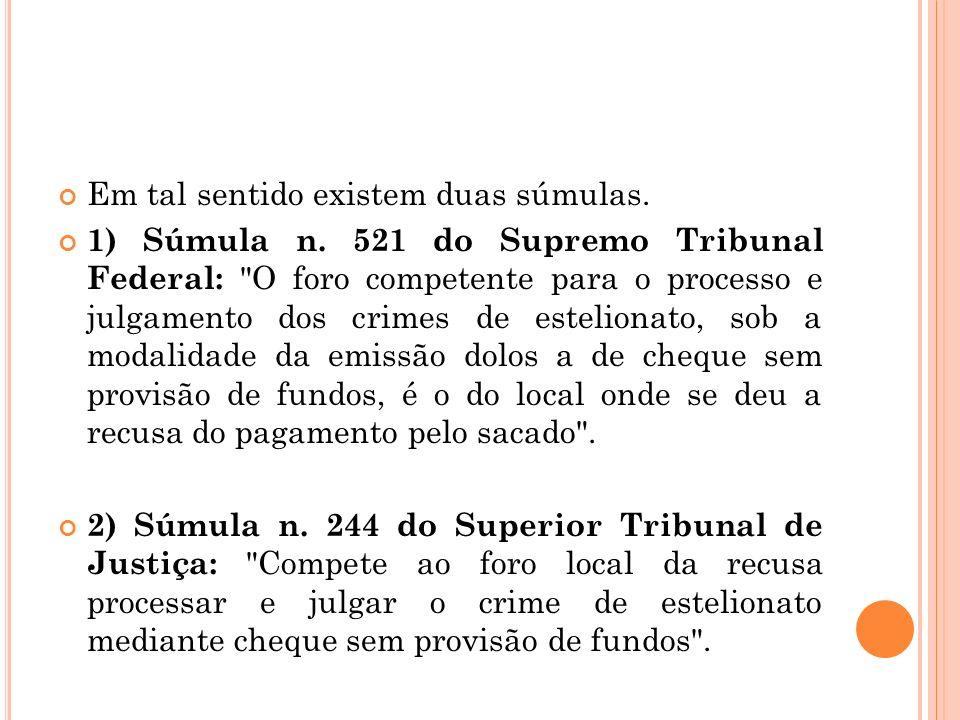 Em tal sentido existem duas súmulas. 1) Súmula n. 521 do Supremo Tribunal Federal: