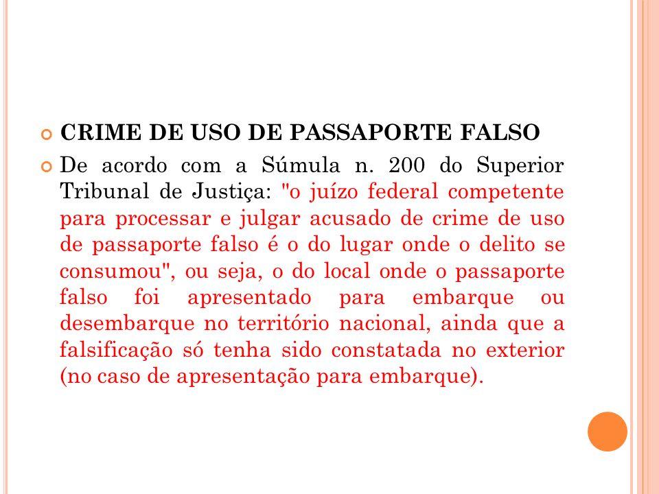 CRIME DE USO DE PASSAPORTE FALSO De acordo com a Súmula n. 200 do Superior Tribunal de Justiça: