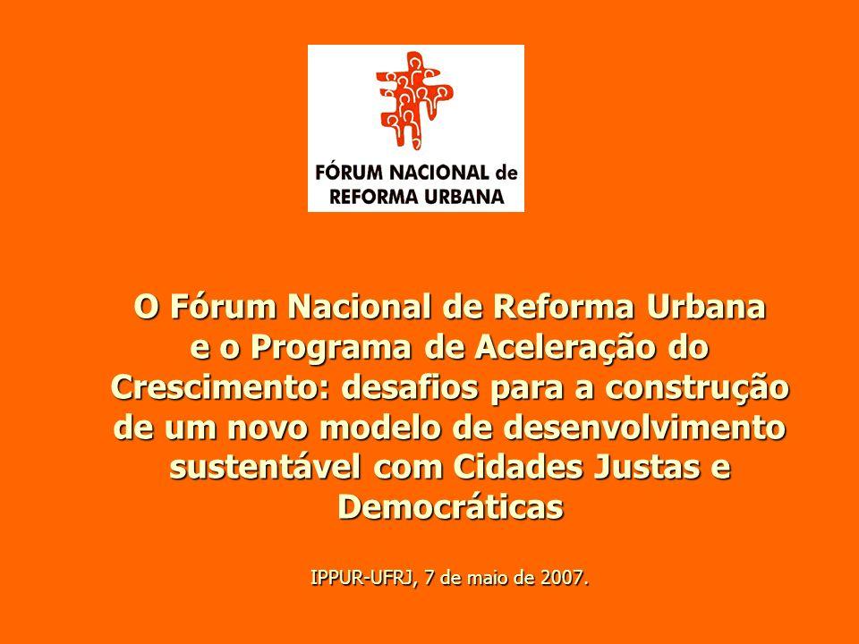 O Fórum Nacional de Reforma Urbana e o Programa de Aceleração do Crescimento: desafios para a construção de um novo modelo de desenvolvimento sustentá