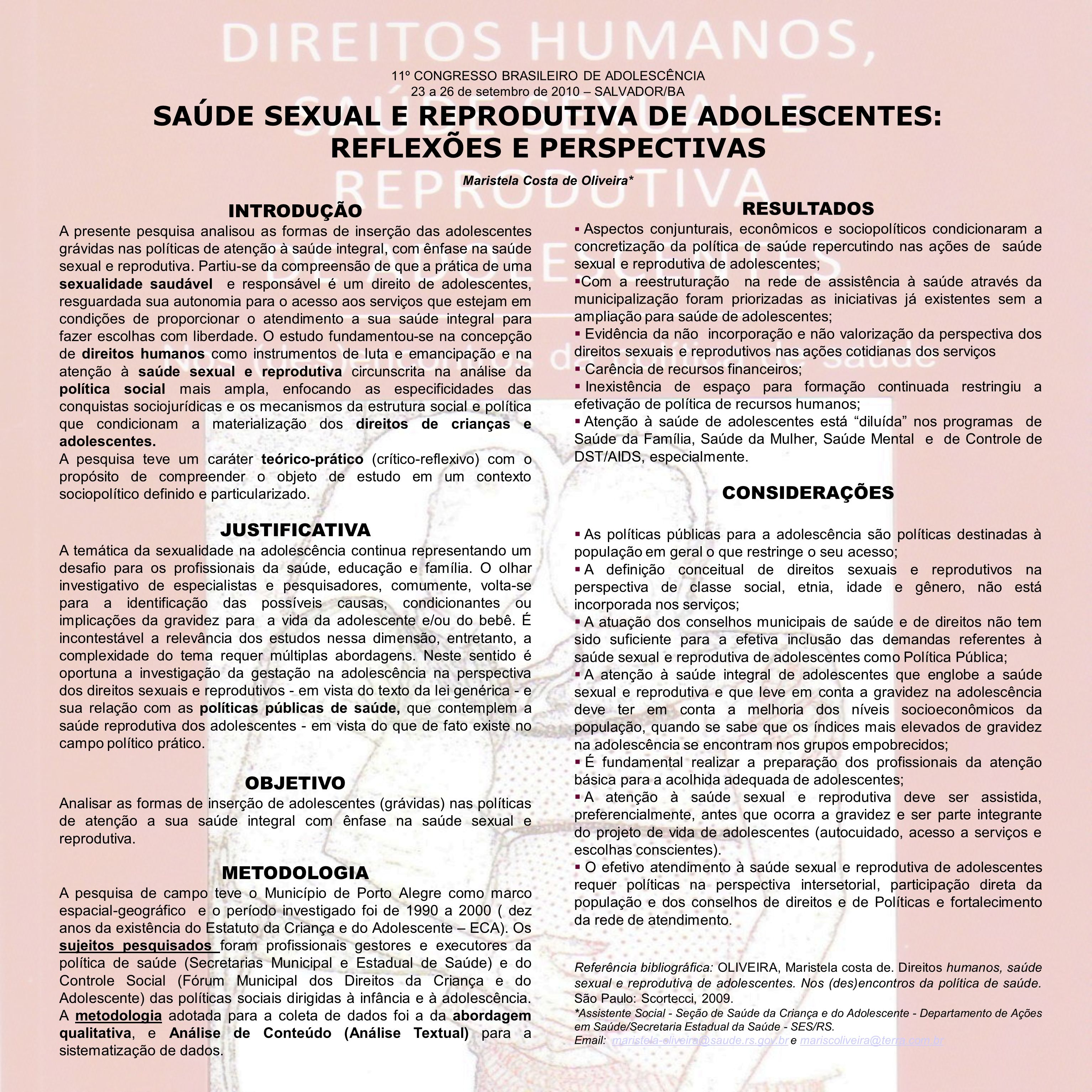 11º CONGRESSO BRASILEIRO DE ADOLESCÊNCIA 23 a 26 de setembro de 2010 – SALVADOR/BA SAÚDE SEXUAL E REPRODUTIVA DE ADOLESCENTES: REFLEXÕES E PERSPECTIVA