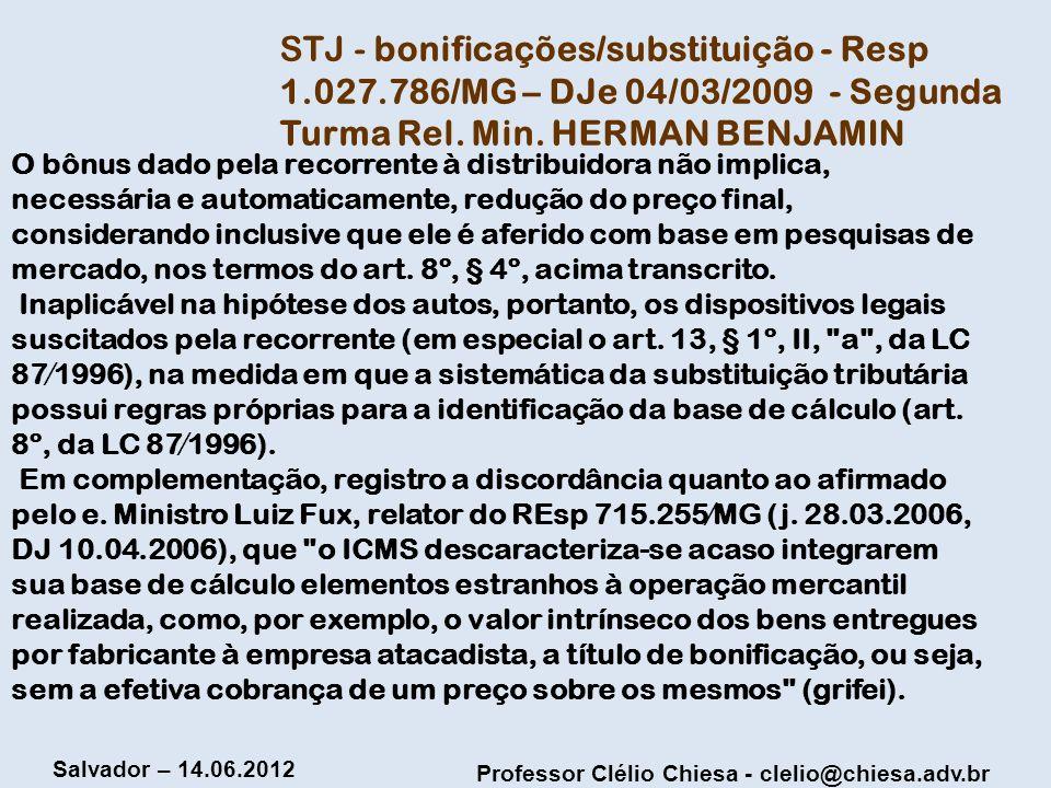 Professor Clélio Chiesa - clelio@chiesa.adv.br Salvador – 14.06.2012 O bônus dado pela recorrente à distribuidora não implica, necessária e automatica