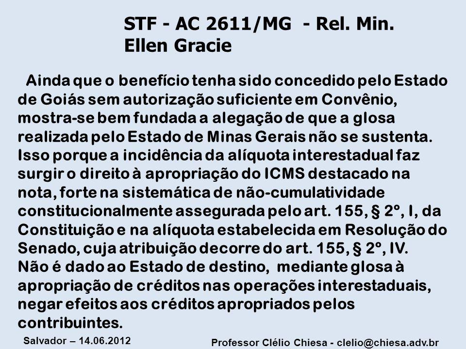 Professor Clélio Chiesa - clelio@chiesa.adv.br Salvador – 14.06.2012 Ainda que o benefício tenha sido concedido pelo Estado de Goiás sem autorização s