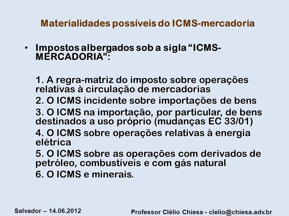 Professor Clélio Chiesa - clelio@chiesa.adv.br Salvador – 14.06.2012 RE 600559 AgR / SP – 08.10.20210 EMENTA: TRIBUTÁRIO.