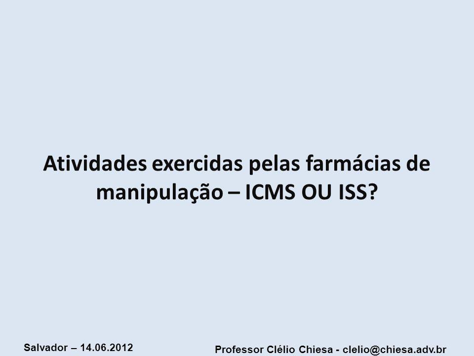 Professor Clélio Chiesa - clelio@chiesa.adv.br Salvador – 14.06.2012 STF: função da lista de serviços RECURSO EXTRAORDINÁRIO 361.829-6 RIO DE JANEIRO RELATOR : MIN.