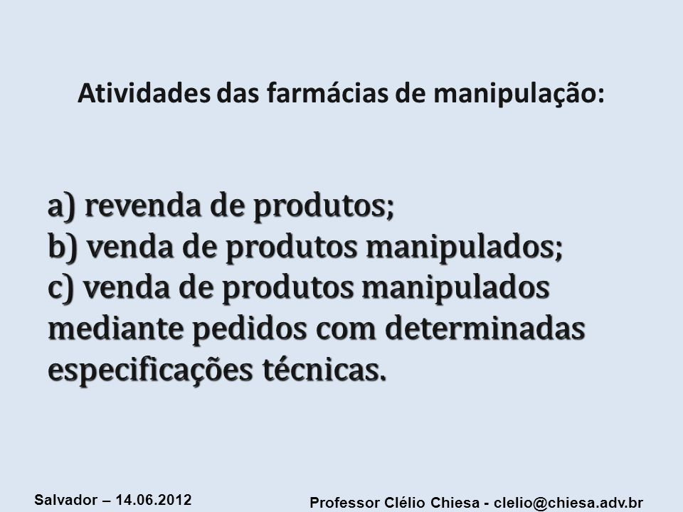 Professor Clélio Chiesa - clelio@chiesa.adv.br Salvador – 14.06.2012 Lei Complementar nº 87/96: Art.