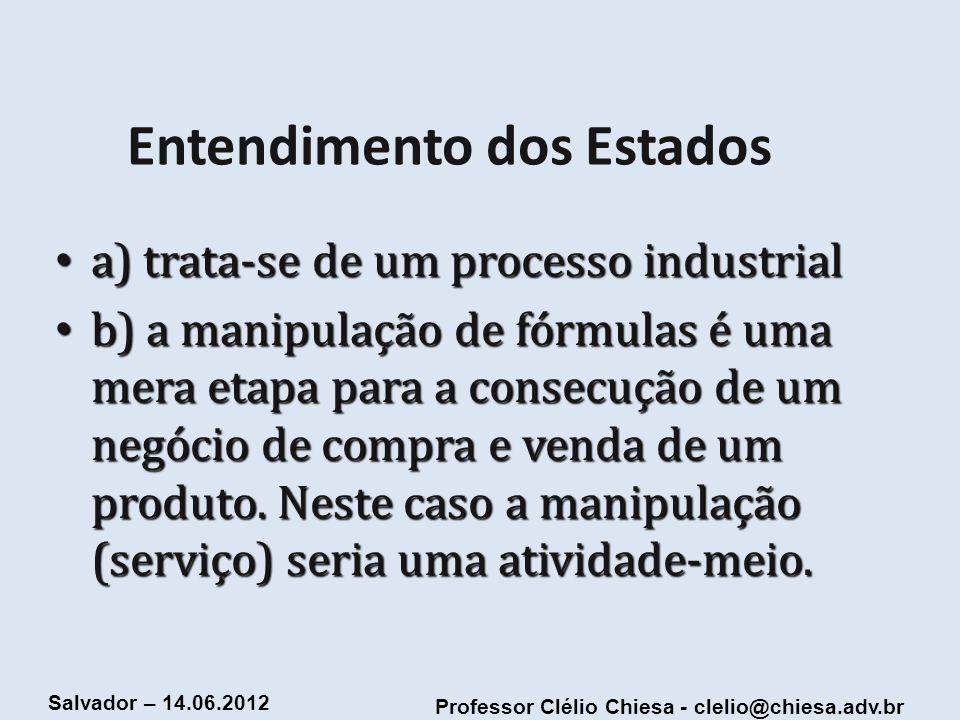 Professor Clélio Chiesa - clelio@chiesa.adv.br Salvador – 14.06.2012 REFEIÇÕES: ICMS OU ISS.
