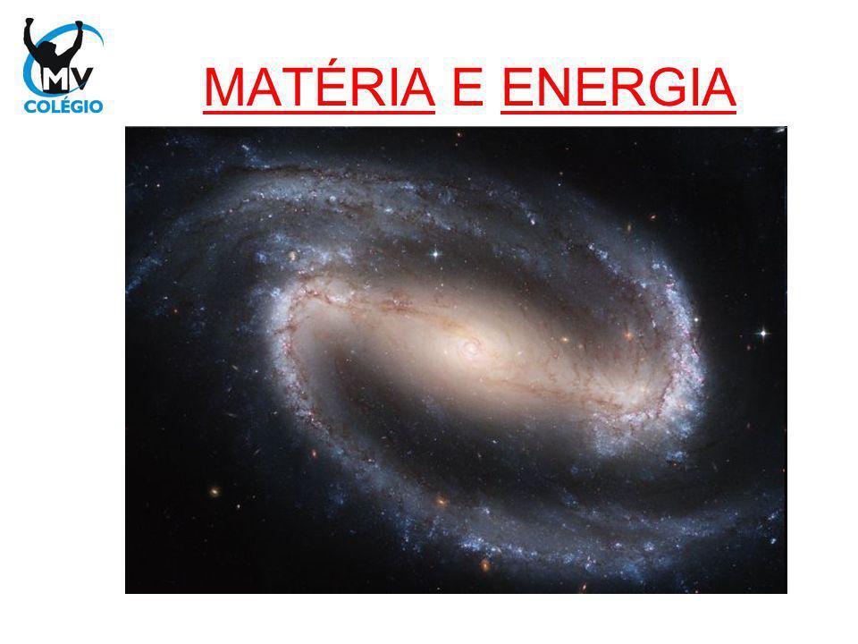 Estamos envolto em um mundo de matéria e energia .