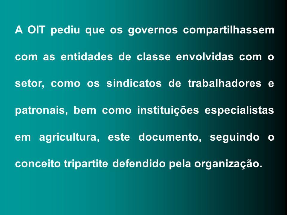 A OIT pediu que os governos compartilhassem com as entidades de classe envolvidas com o setor, como os sindicatos de trabalhadores e patronais, bem c