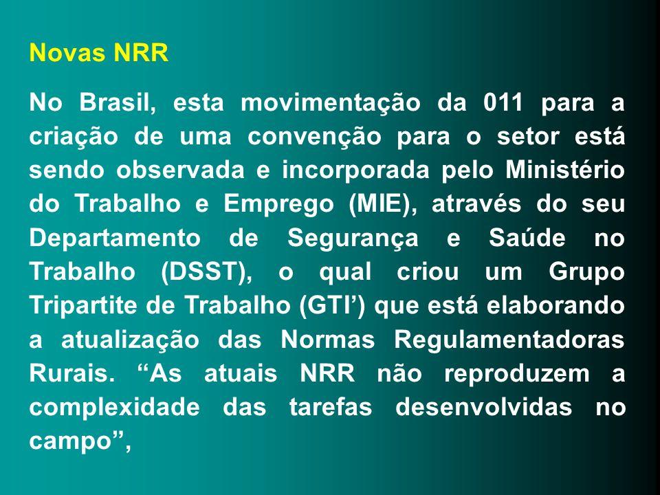 Novas NRR No Brasil, esta movimentação da 011 para a criação de uma convenção para o setor está sendo observada e incorporada pelo Ministério do Traba