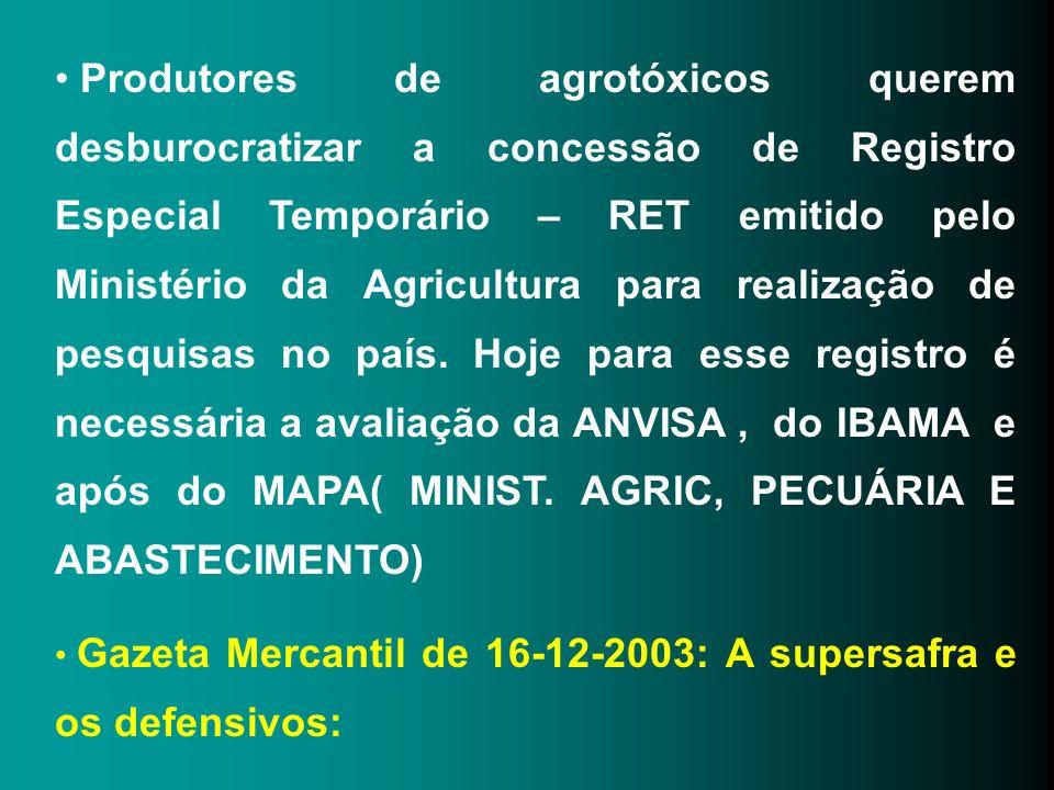 Produtores de agrotóxicos querem desburocratizar a concessão de Registro Especial Temporário – RET emitido pelo Ministério da Agricultura para realiza