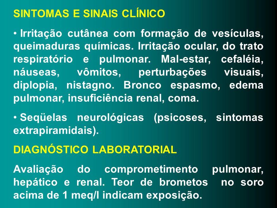 SINTOMAS E SINAIS CLÍNICO Irritação cutânea com formação de vesículas, queimaduras químicas. Irritação ocular, do trato respiratório e pulmonar. Mal-e