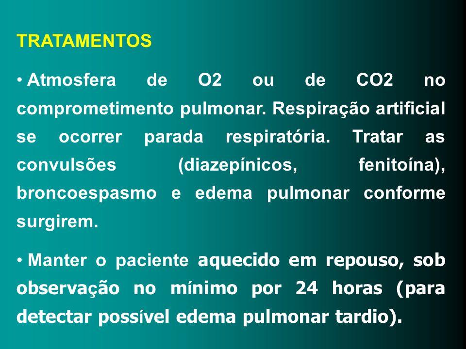 TRATAMENTOS Atmosfera de O2 ou de CO2 no comprometimento pulmonar. Respiração artificial se ocorrer parada respiratória. Tratar as convulsões (diazepí